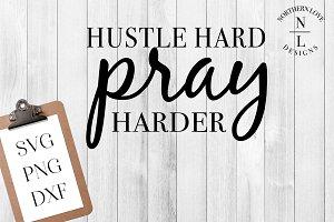 Hustle Hard Pray Harder