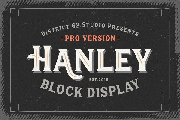 Display Fonts: DISTRICT 62 STUDIO - Hanley Block Pro