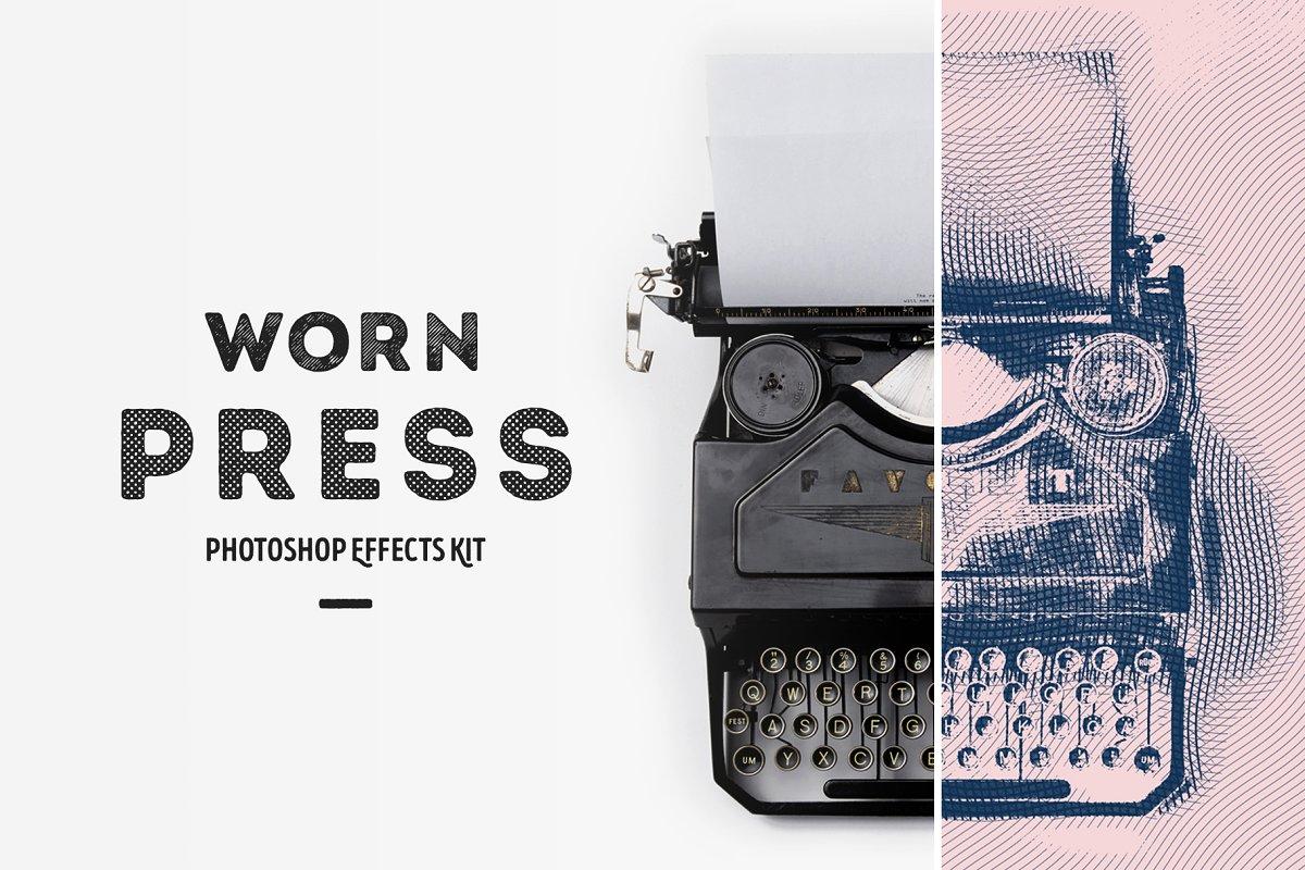 Worn Press Photoshop Effects Kit ~ Photoshop Add-Ons