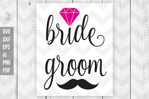 Bride Groom SVG Cut/ Print files