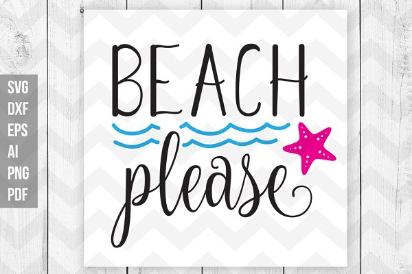Beach Please Svg Dxf Print Files Pre Designed Illustrator Graphics Creative Market