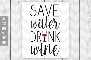 Save water drink wine SVG/DXF/Print