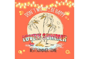 Don't Worry be Happy Lovely Summer Best Summertime