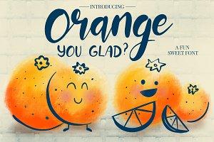 Orange You Glad Font