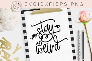 Stay Weird SVG DXF EPS PNG