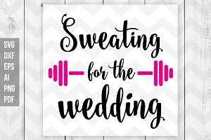 Sweating for the wedding SVG/Print
