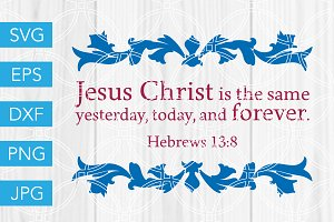 Hebrews 13 8 Scripture SVG Cut File
