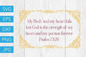 Psalm 73 26 Scripture SVG Cut File