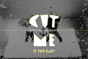 CUT ME if you can. Uppercase font.