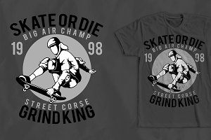 Skate Or Die T-Shirt Design