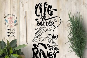 Life is Better on the River Cut File