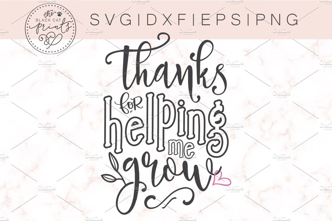 Thanks For Helping Me Grow Svg Dxf Illustrations