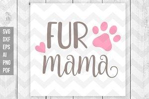 Fur Mama SVG/Vector/Print files