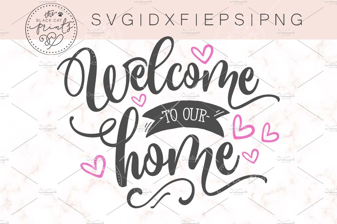 Welcome To Our Home Svg Dxf Png Eps Creative Daddy