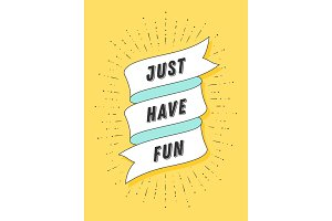 Just have fun. Vintage ribbon banner