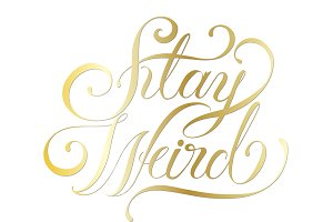 Stay weird typography design