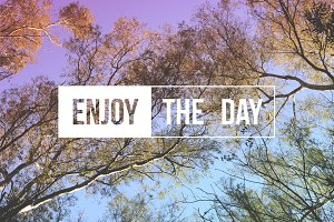 Enjoy the day quote concept trees