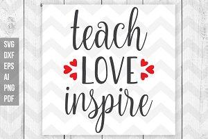 Teach Love Inspire Svg Dxf Eps Png Pre Designed Photoshop Graphics Creative Market