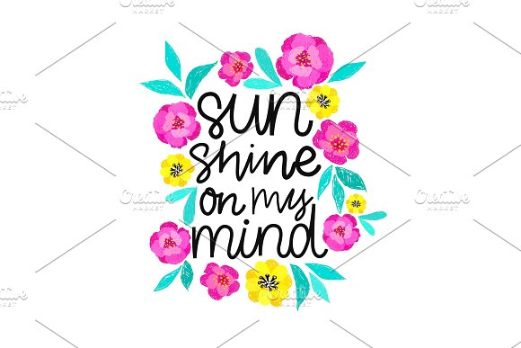 Sunshine On My Mind Handdrawn Illustration Positive Quote Made In Vector.Motivational Slogan Inscription For T Shirts Posters Cards Floral Digital Sketch Style Design Flowers Around
