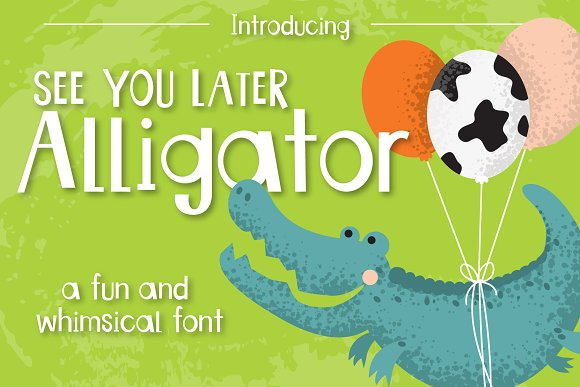See You Later Alligator Font