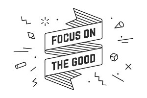 Focus on the Good. Vintage ribbon banner