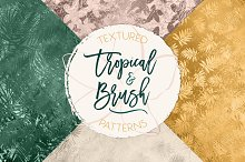 Textured Tropical & Brush Patterns