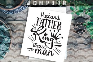 Husband Father King Slogan SVG