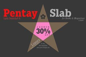 Pentay Slab -5 styles- 30% OFF