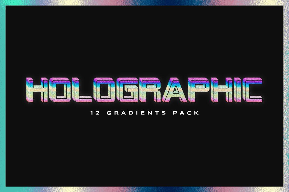 12 Holographic Gradients