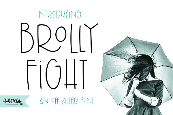 Fonts: Rachel White Art - Brolly Fight, an off kilter font