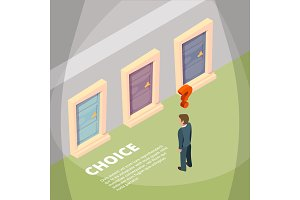 Businessman standing front of three closed doors and have a choice. Isometric concept pictures