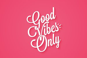 Good vibes only vintage lettering
