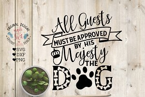 Guests Must Be Approved by The Dog