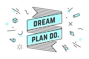 Dream Plan Do. Vintage ribbon banner
