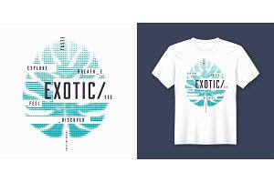 Exotic t-shirt and apparel modern design with styled tropical le