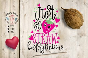 Just So StrawBerrylicious Cut File