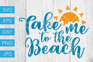 Take Me to the Beach SVG Ocean SVG