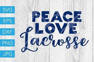 Peace Love Lacrosse SVG