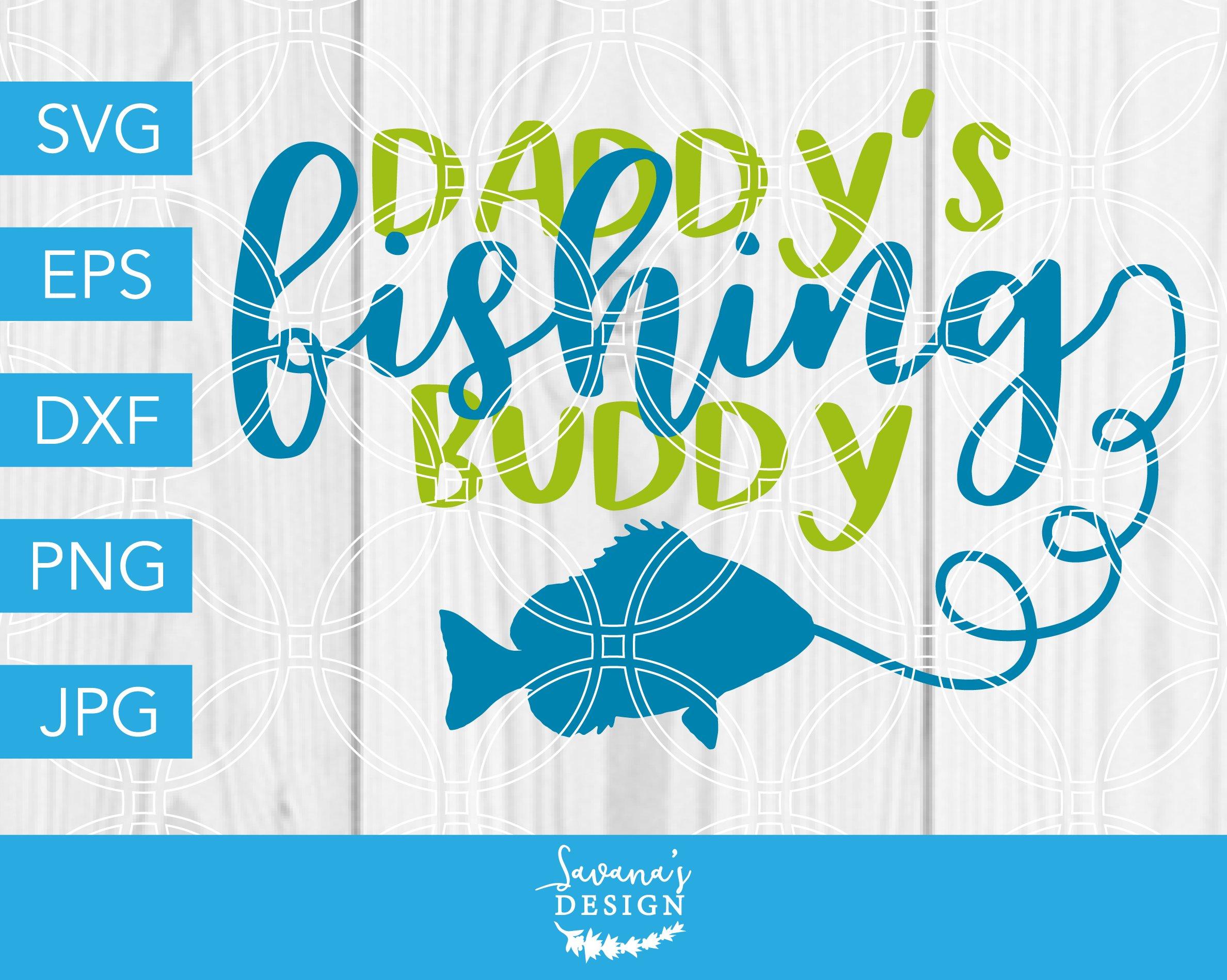 Download Daddys Fishing Buddy Svg Baby Boy Creative Daddy