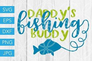 Daddys Fishing Buddy SVG Baby Boy