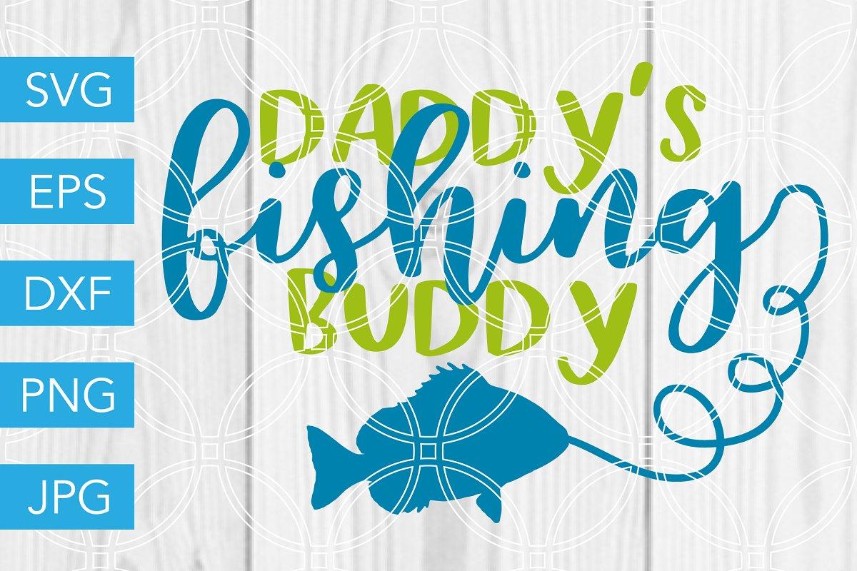 6994884f4 Daddys Fishing Buddy SVG Baby Boy ~ Illustrations ~ Creative Market