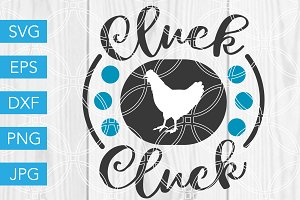 Cluck Cluck SVG Chicken SVG File