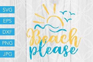Beach Please SVG Cut File Summer SVG