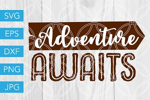 Adventure Awaits SVG Vacation SVG