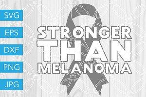 Stronger than Melanoma SVG Cut File