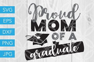 Proud Mom of a Graduate SVG Cut File