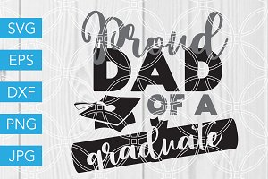 Proud Dad of a Graduate SVG Cut File