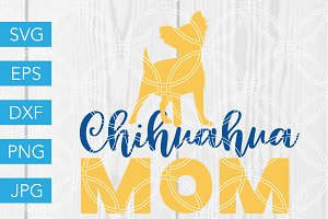 Chihuahua Mom SVG Dog Lover SVG