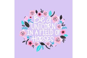 Unicorn quote, cute lettering card.
