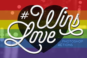 Love Wins | Photoshop Actions